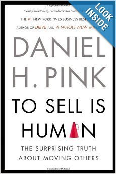To Sell Is Human. By Daniel Pink