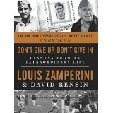 Don't Give Up, Don't Give In. by Louis Zamperini & David Rensin